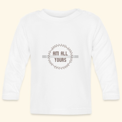 ALL YOURS collection - Baby Long Sleeve T-Shirt