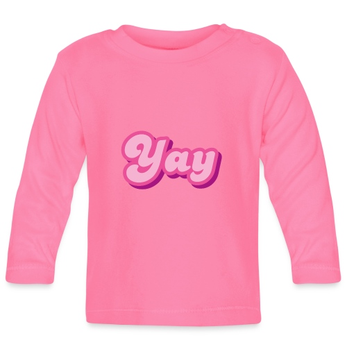 YAY in Pink - Baby Long Sleeve T-Shirt