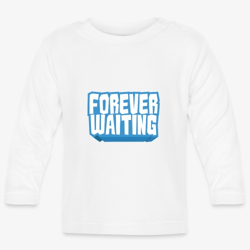 Forever Waiting - Baby Long Sleeve T-Shirt