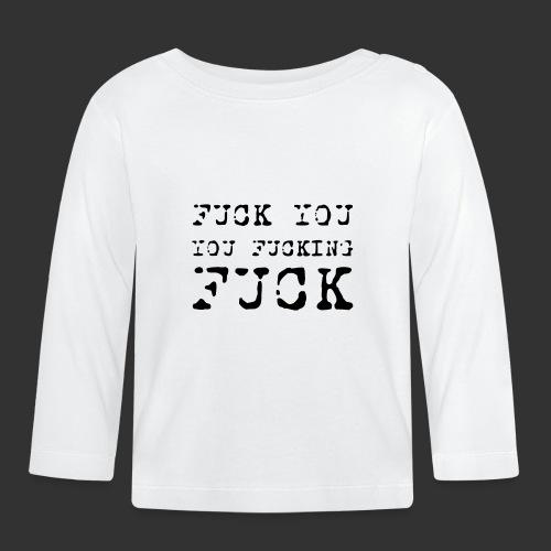 T-shirt, Fuck you... - Långärmad T-shirt baby