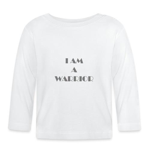 I am a warrior - Baby Long Sleeve T-Shirt