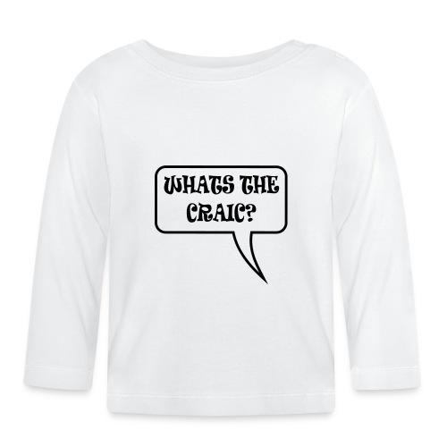 whats the craic - Baby Long Sleeve T-Shirt