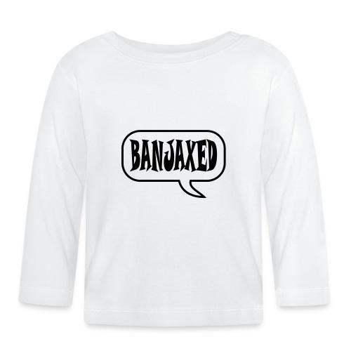 banjaxed - Baby Long Sleeve T-Shirt