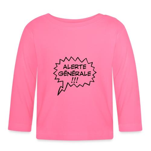 Alerte générale ! - T-shirt manches longues Bébé