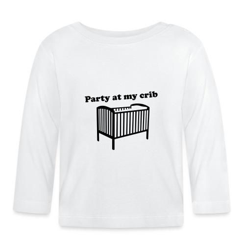 Party At My Crib - Baby Long Sleeve T-Shirt