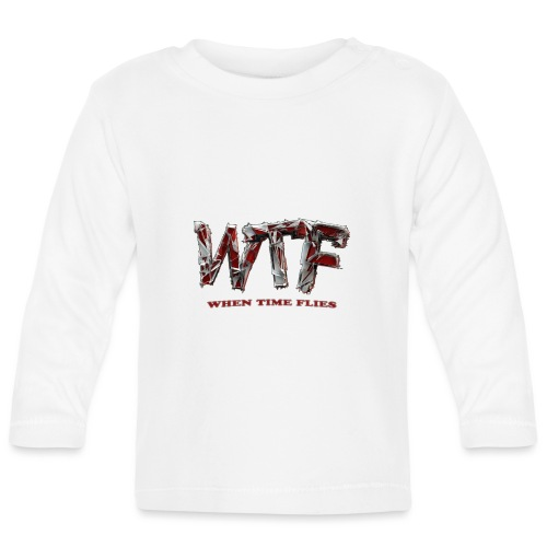 WTF (when time flies) - Baby Long Sleeve T-Shirt