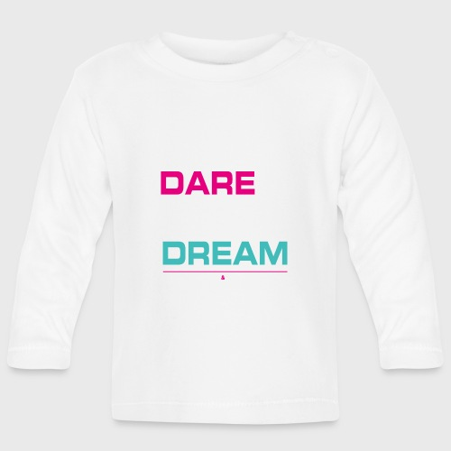 DARE TO DREAM - Camiseta manga larga bebé