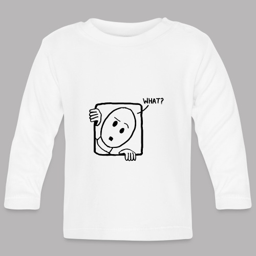 What? - Baby Long Sleeve T-Shirt