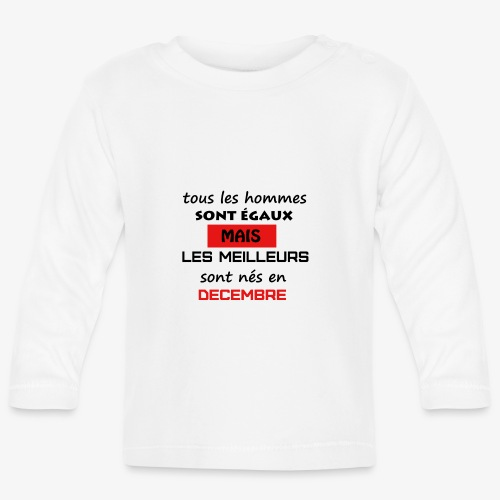les meilleurs sont nés en décembre - T-shirt manches longues Bébé