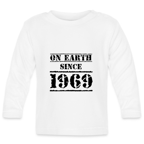 on Earth since 1969 50 Geburtstag Happy Birthday - Baby Long Sleeve T-Shirt