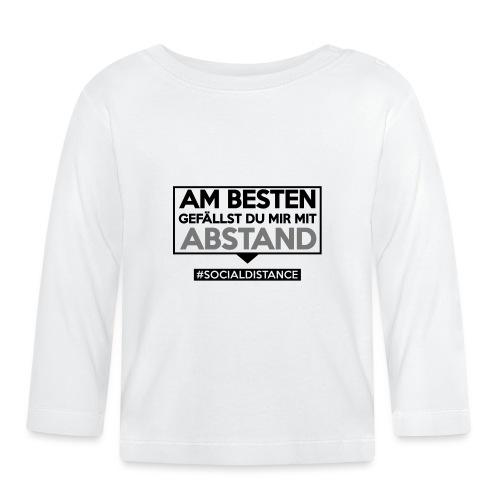 Am Besten gefällst Du mir mit ABSTAND. sdShirt.de - Baby Langarmshirt