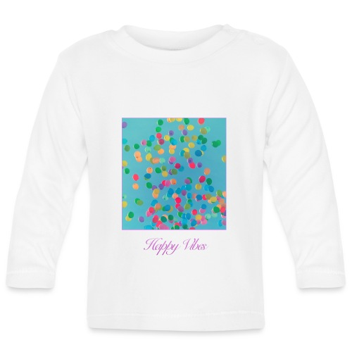 Happy Vibes: Phone case - Baby Long Sleeve T-Shirt