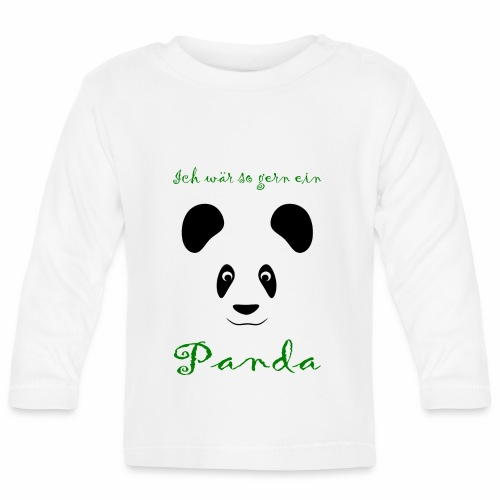 Ich wär so gern ein Panda - Baby Long Sleeve T-Shirt
