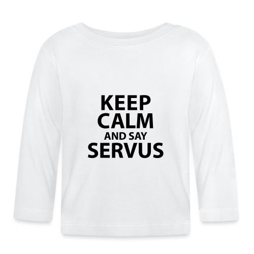 Keep calm and say Servus - Baby Langarmshirt