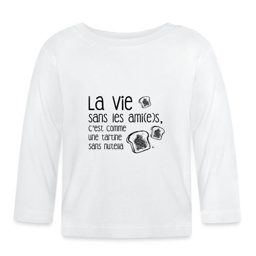 La vie sans les ami(e)s - T-shirt manches longues Bébé