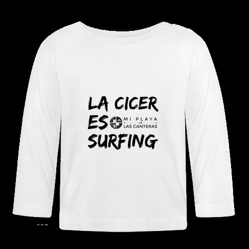 La Cicer es surfing - Camiseta manga larga bebé