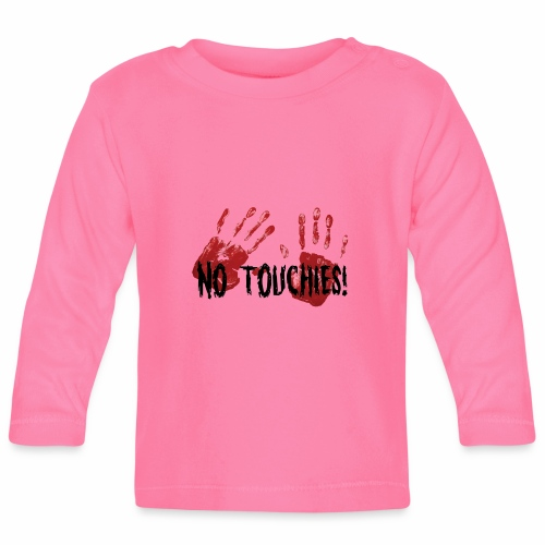 No Touchies 2 Bloody Hands Behind Black Text - Baby Long Sleeve T-Shirt