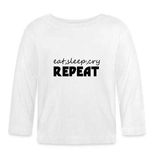 eat sleep cry repeat - T-shirt