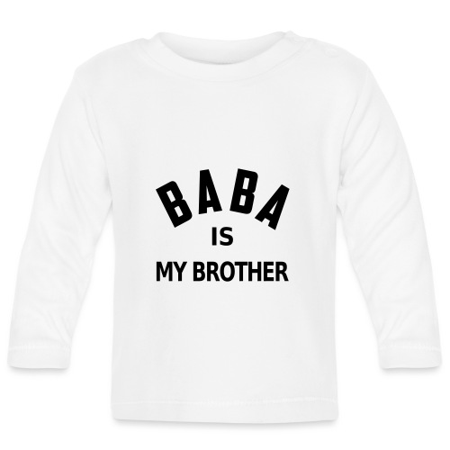 Baba is my brother - T-shirt manches longues Bébé