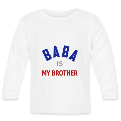 Baba is my brother clr - T-shirt manches longues Bébé