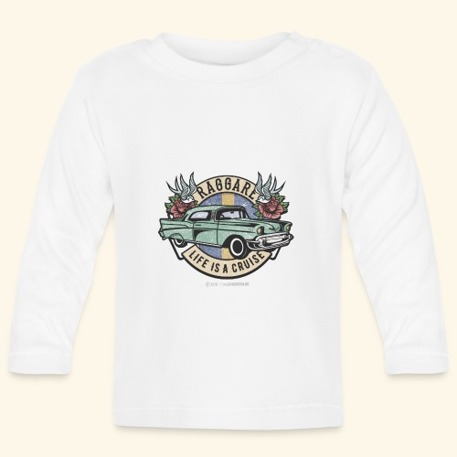 Raggare Sverige Life Is A Cruise T Shirt - Baby Langarmshirt