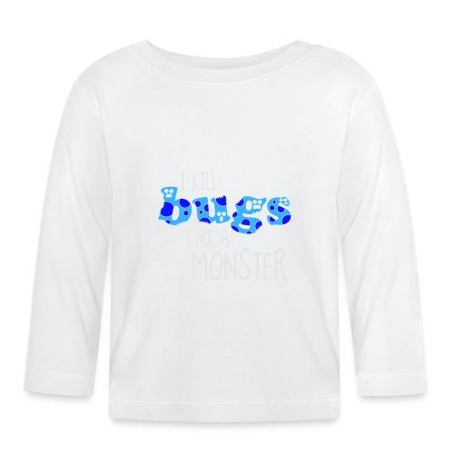 ikillbugslikeamonster - Baby Long Sleeve T-Shirt