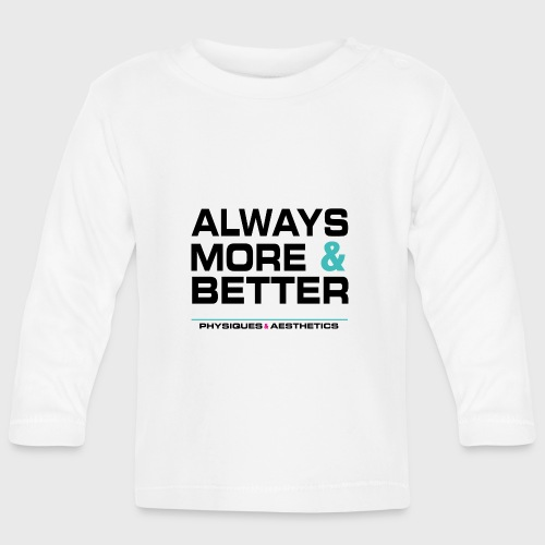 ALWAYS MORE AND BETTER - Camiseta manga larga bebé