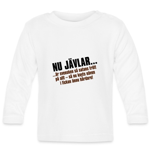 Nu jävlar... - Långärmad T-shirt baby