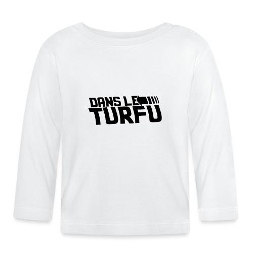 Dans le turfu - T-shirt manches longues Bébé