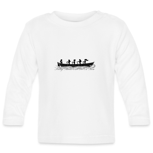 pretty maids all in a row - Baby Long Sleeve T-Shirt