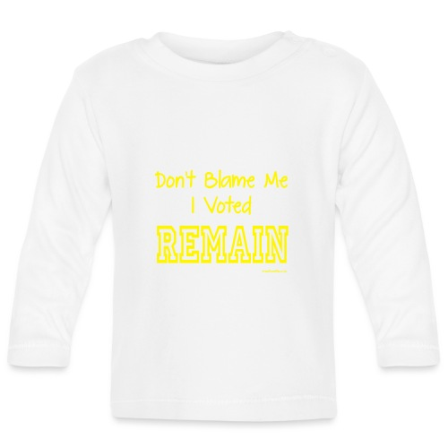 Dont Blame Me - Baby Long Sleeve T-Shirt