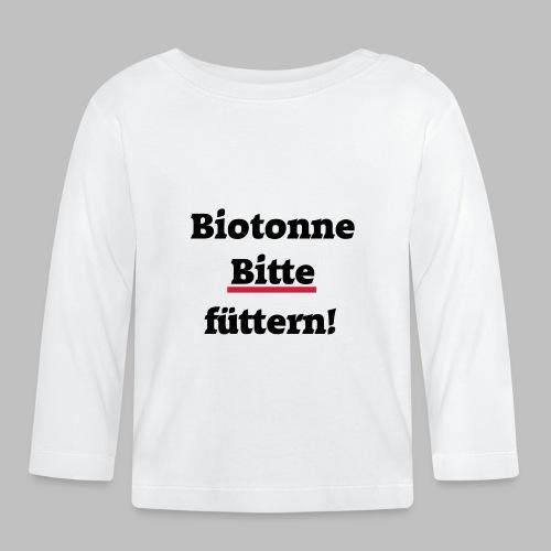 Biotonne - Bitte füttern! - Baby Langarmshirt