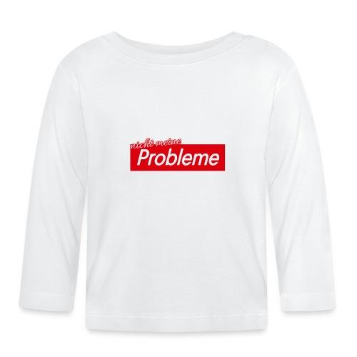 Nicht meine Probleme - Baby Langarmshirt