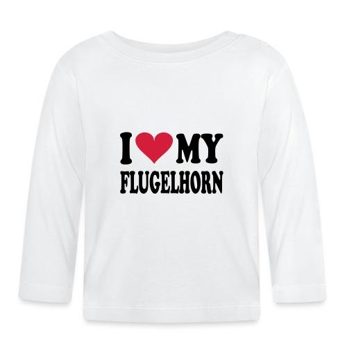 I LOVE MY FLUGELHORN - Baby Long Sleeve T-Shirt