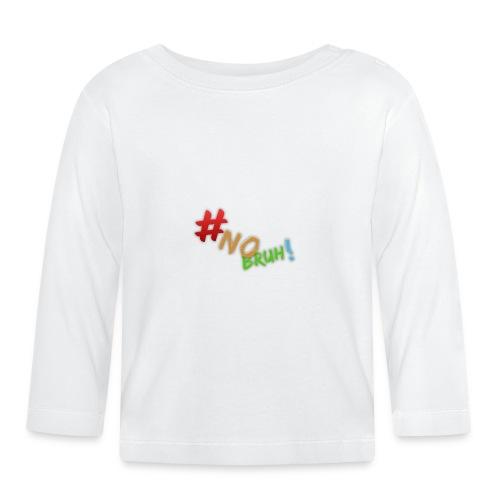 #NoBruh T-shirt - Women - Baby Long Sleeve T-Shirt