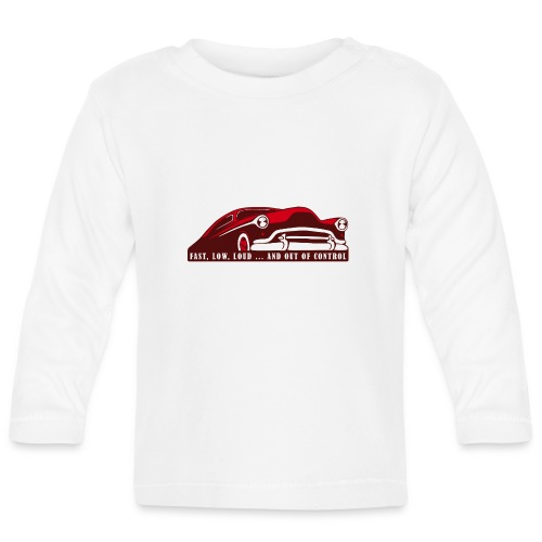 Kustom Car - Fast, Low, Loud ... And Out Of Contro - Baby Langarmshirt