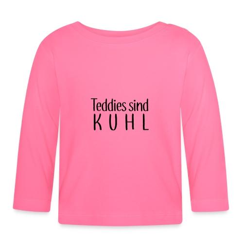 Teddies sind KUHL - Baby Long Sleeve T-Shirt