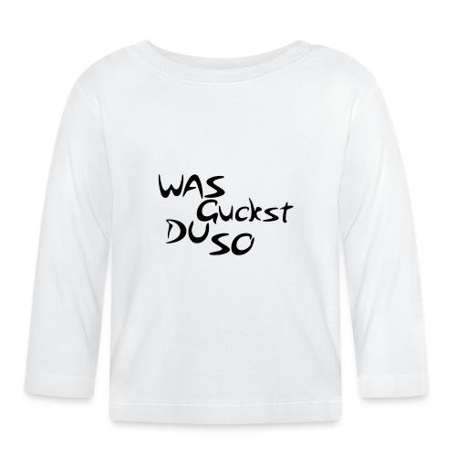 was guckst du so - Baby Langarmshirt