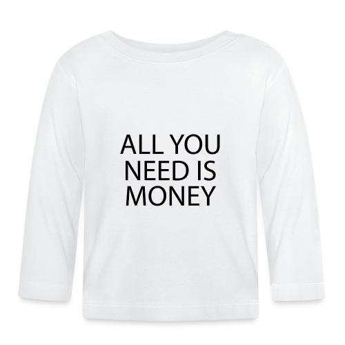 All you need is Money - Langarmet baby-T-skjorte