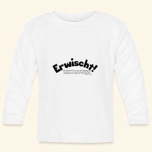 Erwischt! - Baby Langarmshirt