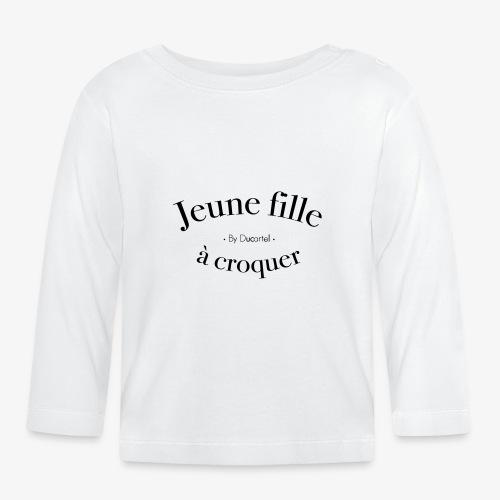 Jeune fille à croquer - T-shirt manches longues Bébé