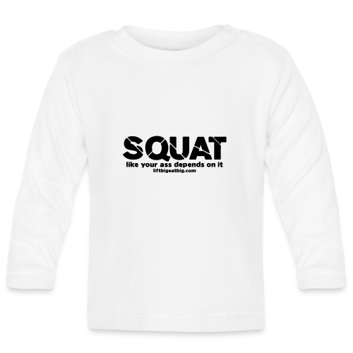 squat - Baby Long Sleeve T-Shirt