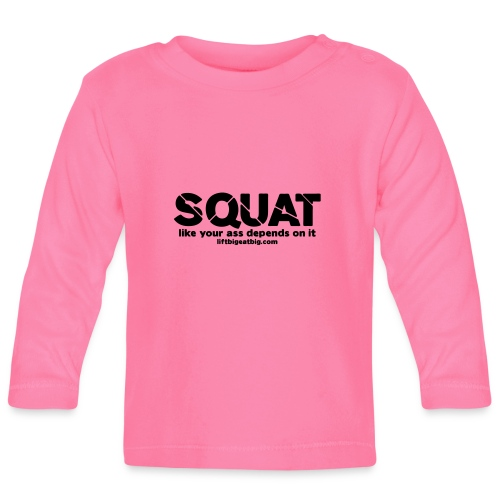 squat - Baby Long Sleeve T-Shirt