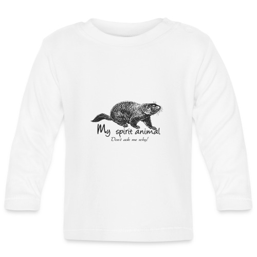 The marmot is my totem animal - Baby Long Sleeve T-Shirt