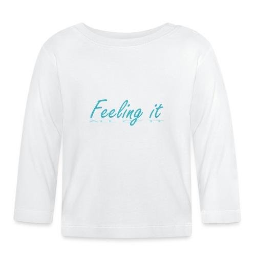 Feeling It (All of It) Women's T-shirt - Baby Long Sleeve T-Shirt