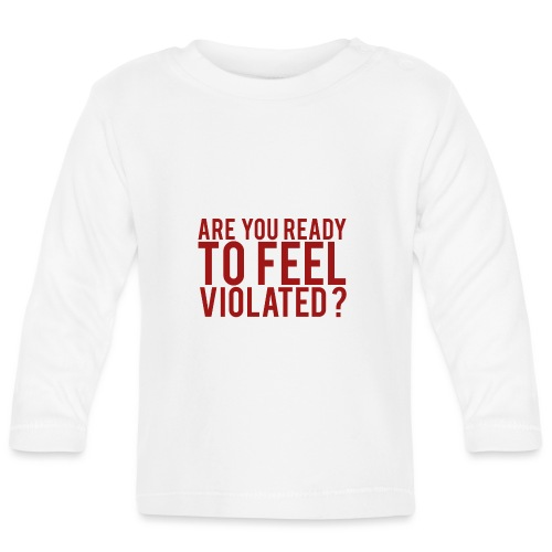 VIOLATED. - Baby Long Sleeve T-Shirt