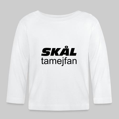 Skål Ta Mej Fan - Långärmad T-shirt baby