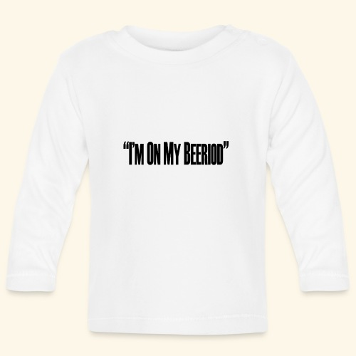 BEERIOD - Baby Long Sleeve T-Shirt