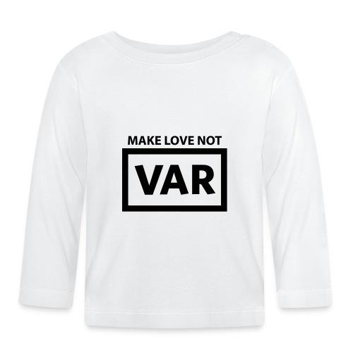 Make Love Not Var - T-shirt