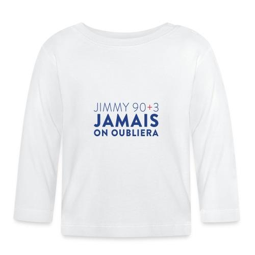 Jimmy 90+3 : Jamais on oubliera - T-shirt manches longues Bébé